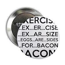 """Exercise Bacon 2.25"""" Button"""