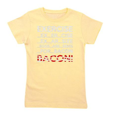Exercise Bacon Girl's Tee