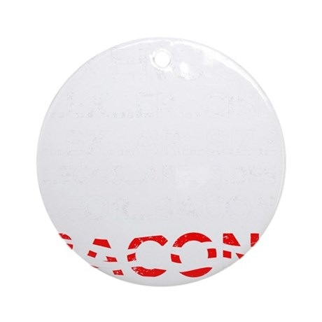 Exercise Bacon Round Ornament