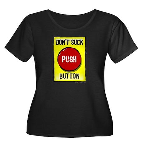 Don't Suck Button Women's Plus Size Scoop Neck Dar