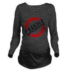 FRAGILE HANDLE WITH  Long Sleeve Maternity T-Shirt