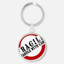 FRAGILE HANDLE WITH CARE Round Keychain