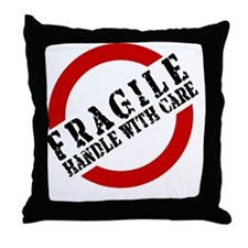 FRAGILE HANDLE WITH CARE Throw Pillow