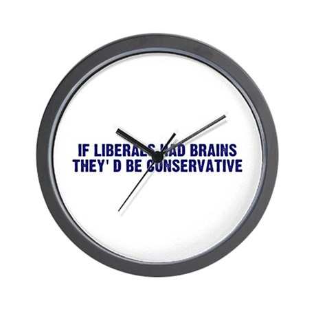 If Liberals Had Brains Wall Clock