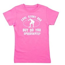 Coot Story Bro But Do You Speed Skate? Girl's Tee