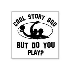 """Coot Story Bro But Do You W Square Sticker 3"""" x 3"""""""