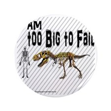 """Too big to fail 3.5"""" Button"""