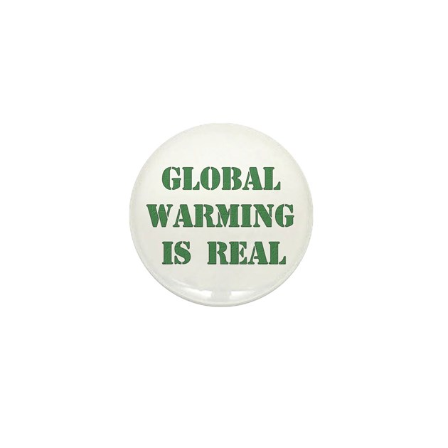 Global warming is real mini button 10 pack by ursinelogic