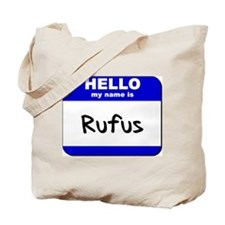 hello my name is rufus Tote Bag