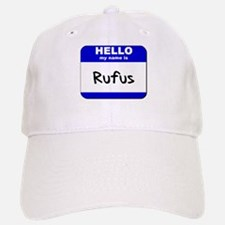 hello my name is rufus Baseball Baseball Cap