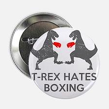 "T Rex Hates Boxing 2.25"" Button"