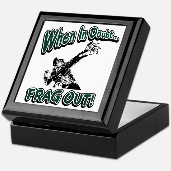 When In Doubt...Frag Out! Keepsake Box