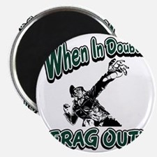 When In Doubt...Frag Out! Magnet