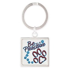 Be Pawsitive Square Keychain