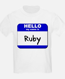 hello my name is ruby T-Shirt