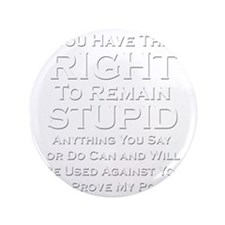 "Right To Stupid 3.5"" Button"