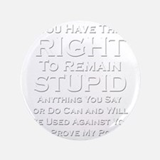 """Right To Stupid 3.5"""" Button"""