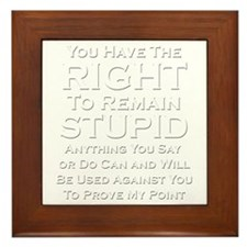 Right To Stupid Framed Tile