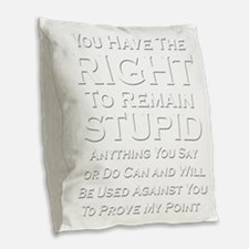 Right To Stupid Burlap Throw Pillow