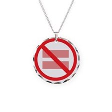 Marriage Equality - NOT ! Necklace