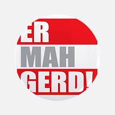 """ER MAH GERD! 3.5"""" Button"""
