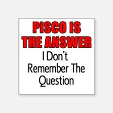 """Pisco Is The Answer Glass Square Sticker 3"""" x 3"""""""
