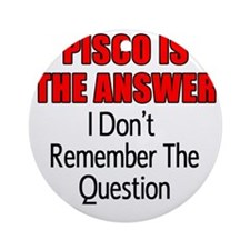 Pisco Is The Answer Glass Round Ornament