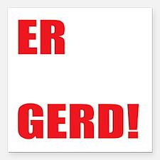 """ER MAH GERD! for marriag Square Car Magnet 3"""" x 3"""""""