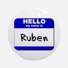 hello my name is ruben  Ornament (Round)