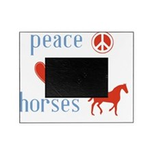 Peace Love Horses Picture Frame