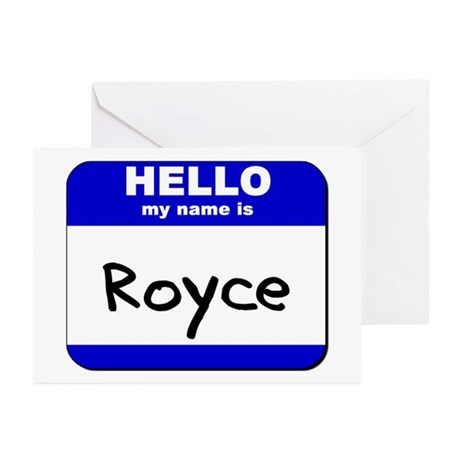 hello my name is royce Greeting Cards (Package of