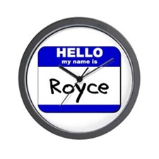 hello my name is royce  Wall Clock