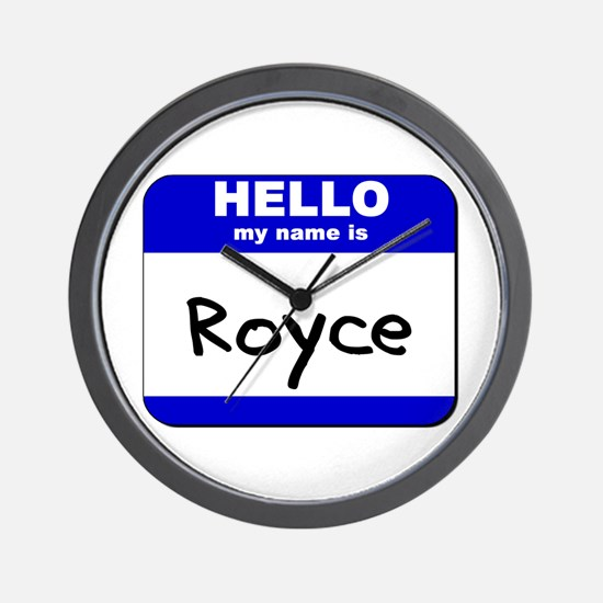 hello my name is royce  Wall Clock