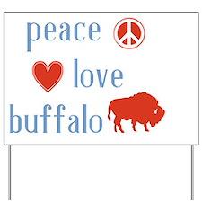 Peace Love Buffalo Yard Sign