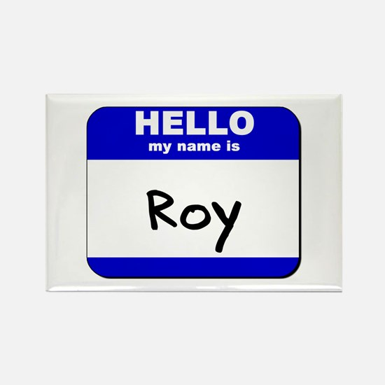hello my name is roy Rectangle Magnet