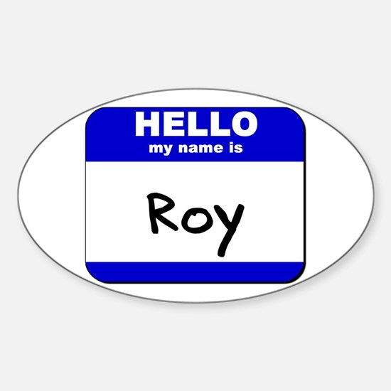 hello my name is roy Oval Decal