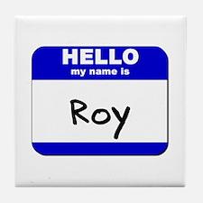 hello my name is roy  Tile Coaster