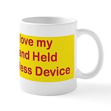 I LOVE MY HAND HELD WIRELESS DEVICE bum Mug