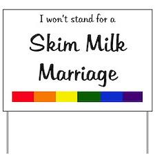 Stand - Skim Milk Marriage Yard Sign