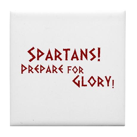Spartans! Prepare for Glory! Tile Coaster