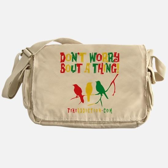 DONT WORRY - ALL Messenger Bag