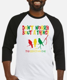 DONT WORRY - ALL Baseball Jersey
