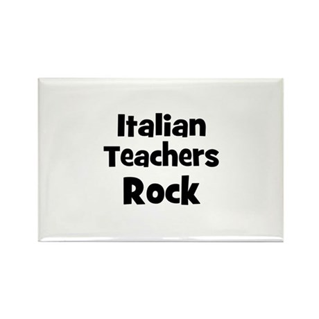 Italian Teachers Rock Rectangle Magnet