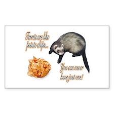 Ferrets are like potato chips... Sticker (Rectangu