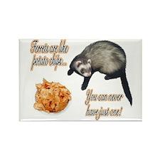 Ferrets are like potato chips... Rectangle Magnet