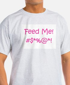 'Feed Me!' (pink letters) T-Shirt