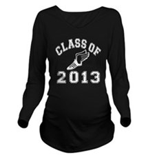 Class Of 2013 Track  Long Sleeve Maternity T-Shirt