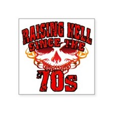 """Raising Hell since the 70s Square Sticker 3"""" x 3"""""""