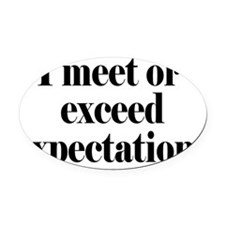 expectationsrectangle Oval Car Magnet