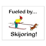 Fueled by Skijoring Small Poster